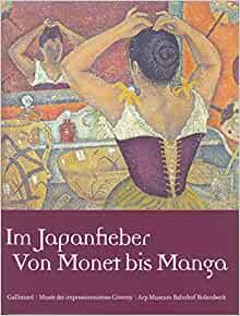 Im Japanfieber. Von Monet bis Manga