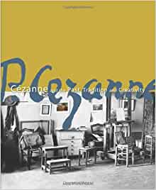 Cézanne and the past. Tradition and creativity