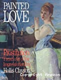 Painted love. Prostitution in French art of the Impressionist era