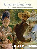 Impressionism. Paintings collected by European museums