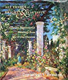All things bright & beautiful. California Impressionist Paintings from the Irvine Museum