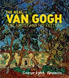 The Real Van Gogh. The artist and his letters