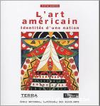 L'Art américain. Identités d'une nation