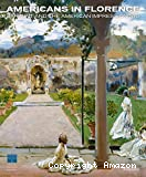 Americans in Florence. Sargent and the American impressionists