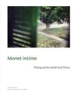Monet intime. Photographies de Bernard Plossu